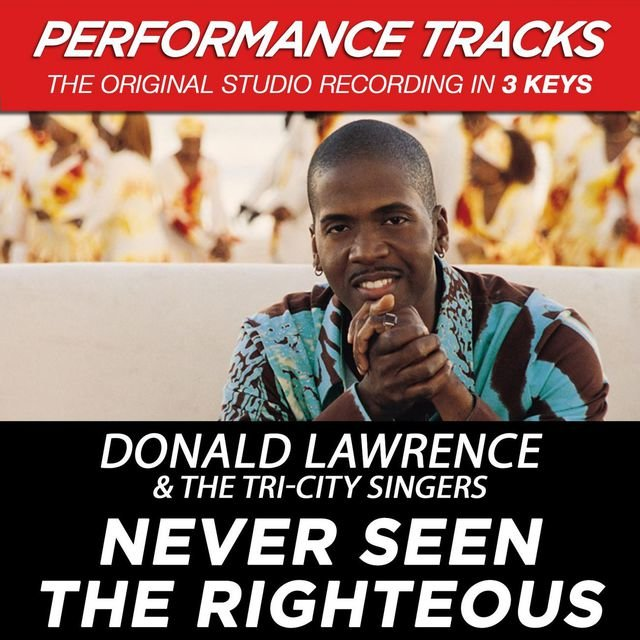 Never Seen The Righteous (Performance Tracks)
