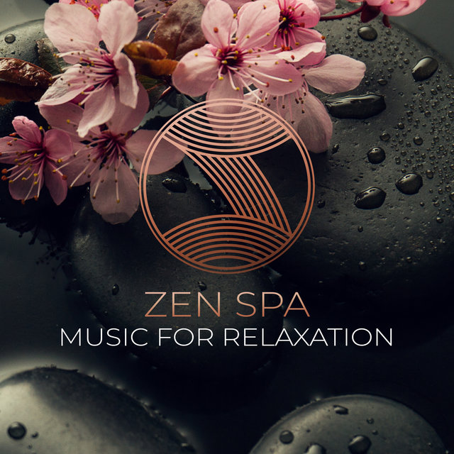 Zen Spa Music for Relaxation: Massage Treatments, Wellness, Reiki, Relaxing Bath, Sleep and Rest