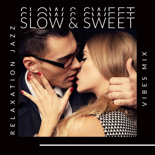 Slow & Sweet Relaxation Jazz Vibes Mix 2020