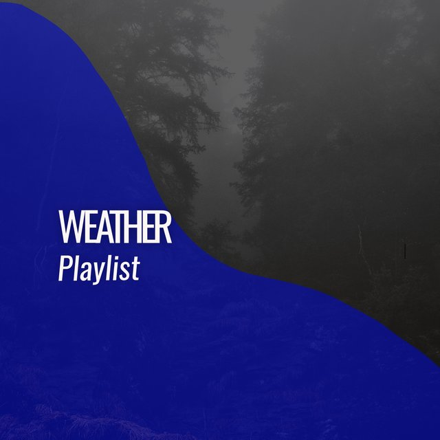 Soothing Natural Weather Playlist