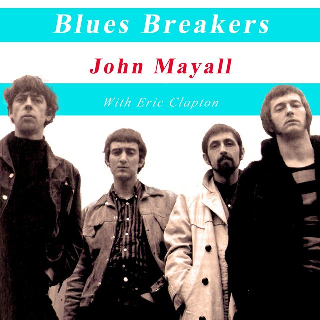 Blues Breakers John Mayall with Eric Clapton