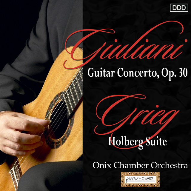 Giuliani: Guitar Concerto, Op. 30 - Grieg: Holberg Suite