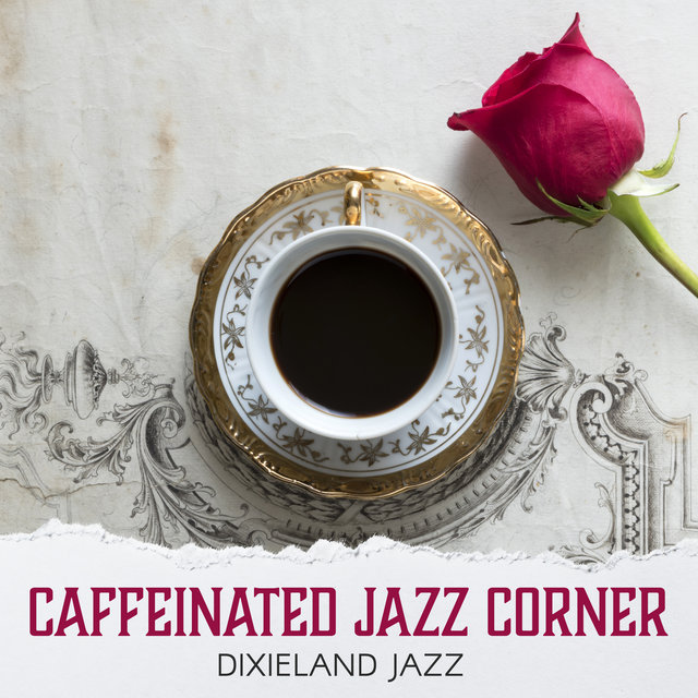 Caffeinated Jazz Corner – Dixieland Coffee Jazz for Monday Morning
