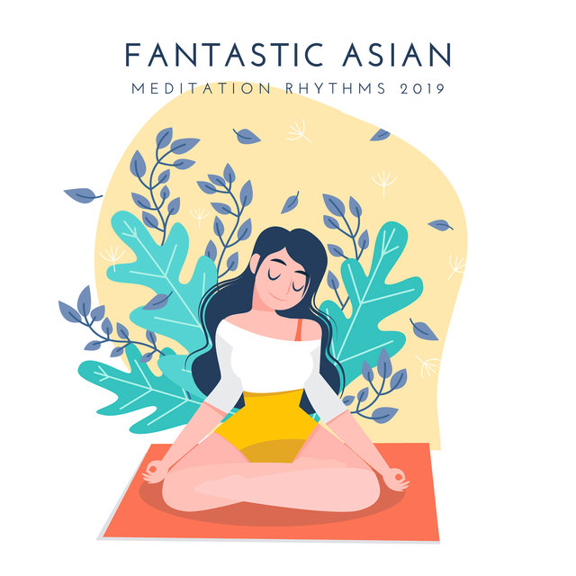 Fantastic Asian Meditation Rhythms 2019