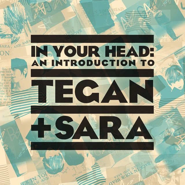 In Your Head: An Introduction to Tegan And Sara