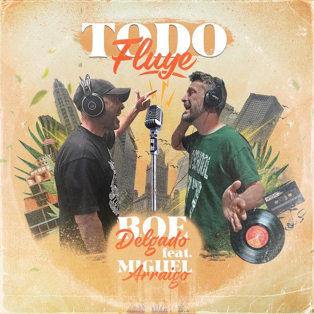 Cover art for album Todo Fluye by Roe Delgado, Miguel Arraigo