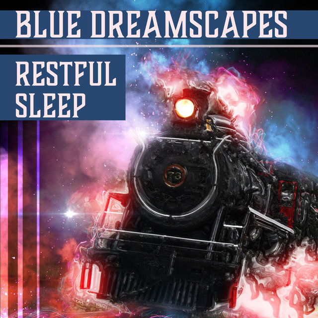 Blue Dreamscapes: Restful Sleep, Pure Evening Ambient, Nice Dream, Soothing Music, Subconscious World, Relieving Insomnia, Sleep Aid