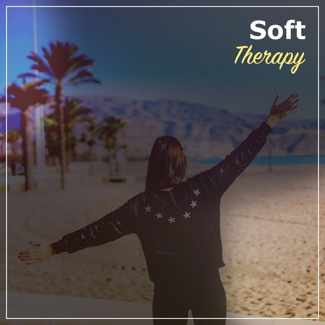 #Soft Therapy