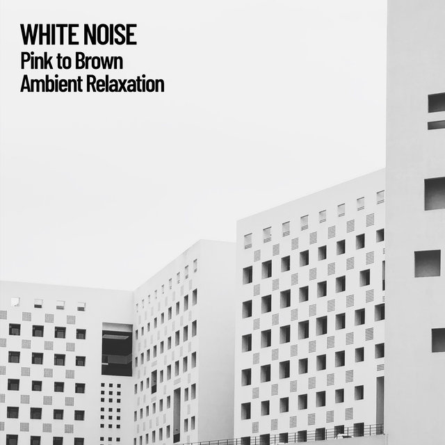 White Noise: Pink to Brown Ambient Relaxation