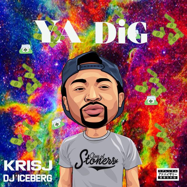 Cover art for album Ya Dig by Kris J