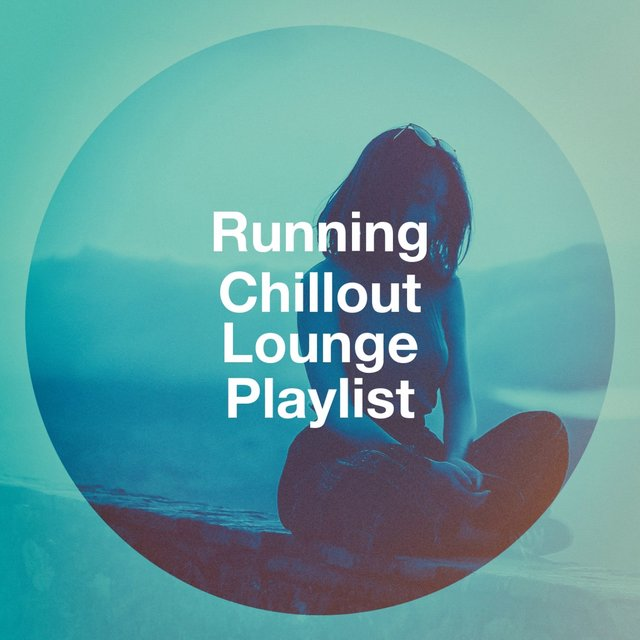 Running Chillout Lounge Playlist