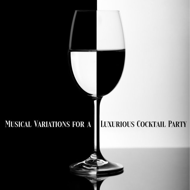 Musical Variations for a Luxurious Cocktail Party - Great Vintage Jazz Thanks to Which the Party Will Be Really Successful and You Will Impress Your Friends and Family