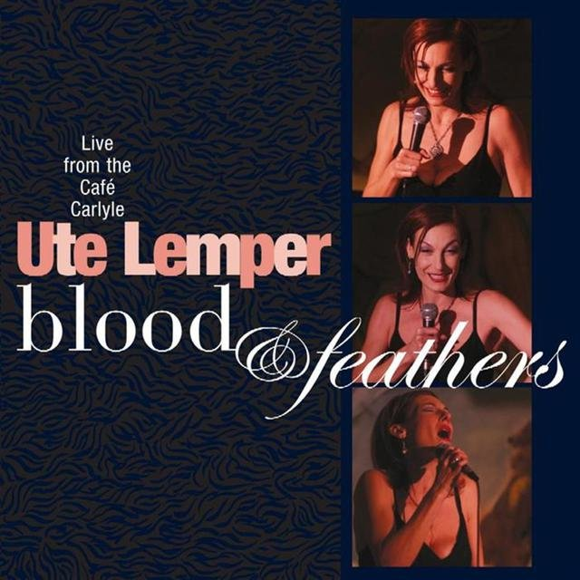 Blood & Feathers - Live At Cafe Carlyle