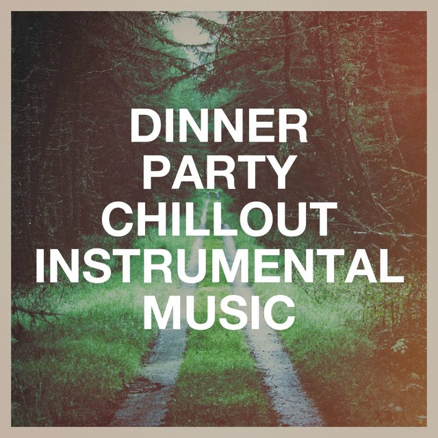 Dinner Party Chillout Instrumental Music