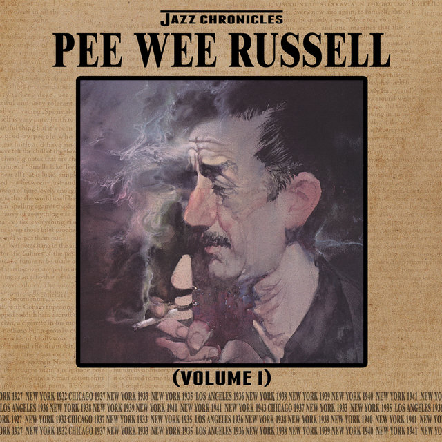 Jazz Chronicles: Pee Wee Russell, Vol. 1