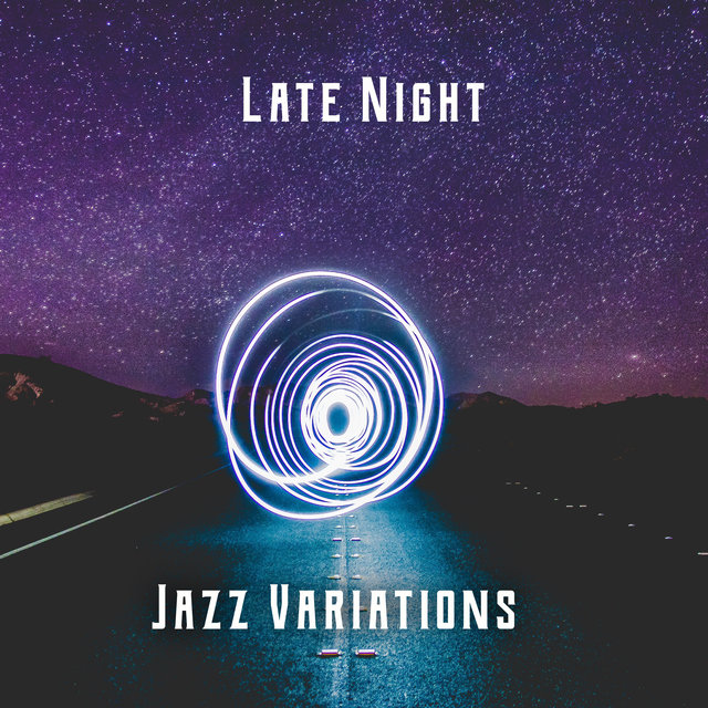 Late Night Jazz Variations - Dose of Good Urban Jazz, Instrumental Music, Melodies for Restaurants and Pubs, Relaxation, Smooth Jazz
