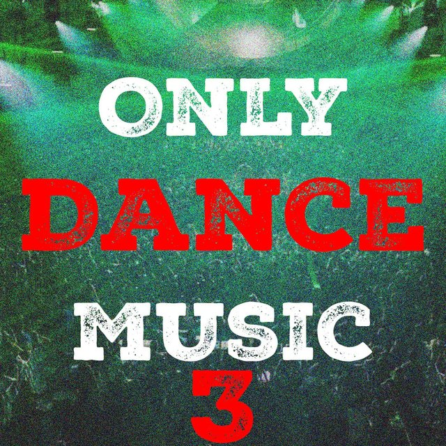 Only Dance Music, Vol. 3