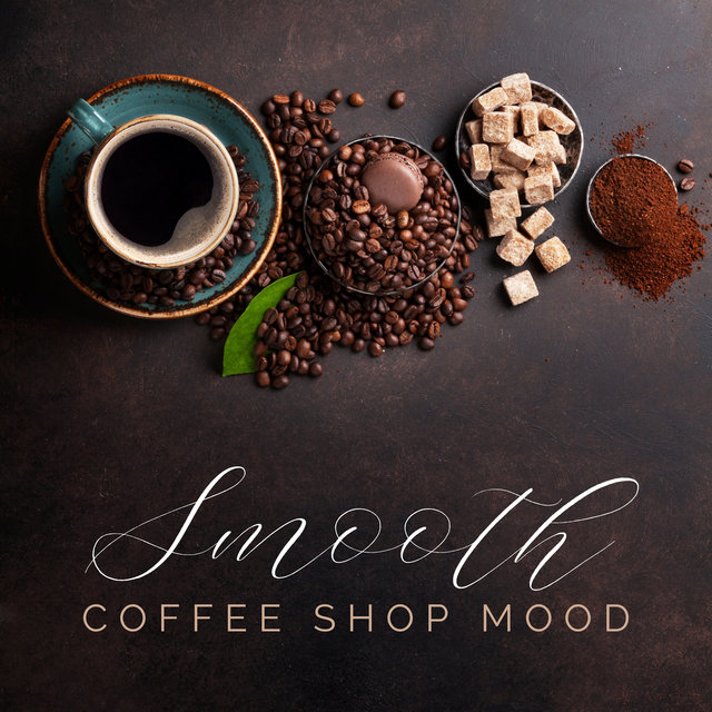 Smooth Coffee Shop Mood (Best Instrumental Ballad Jazz for Relaxation (Slow Piano, Saxophone, Trumpet))