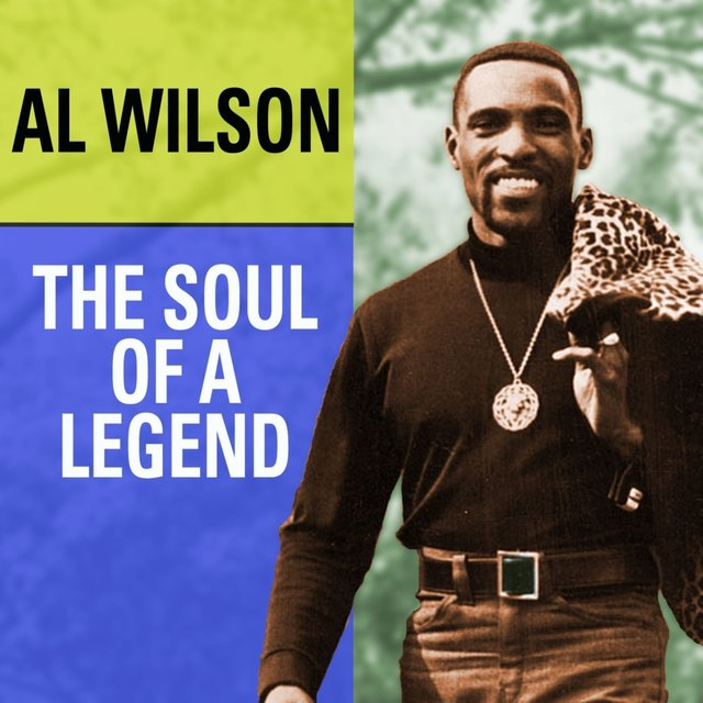 Al Wilson The Soul Of A Legend