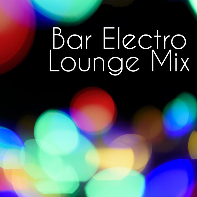 Bar Electro Lounge Mix