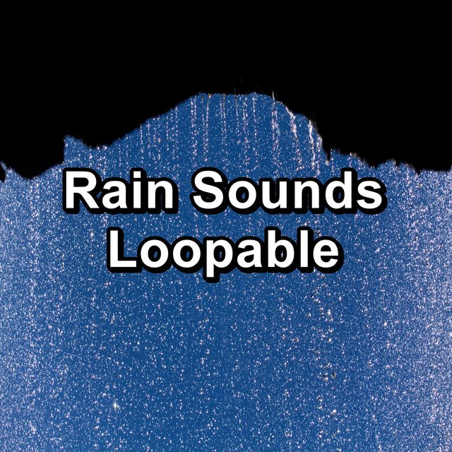 Rain Sounds Loopable