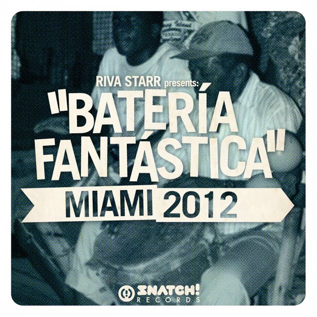 Riva Starr Presents: Bateria Fantastica - Miami 2012