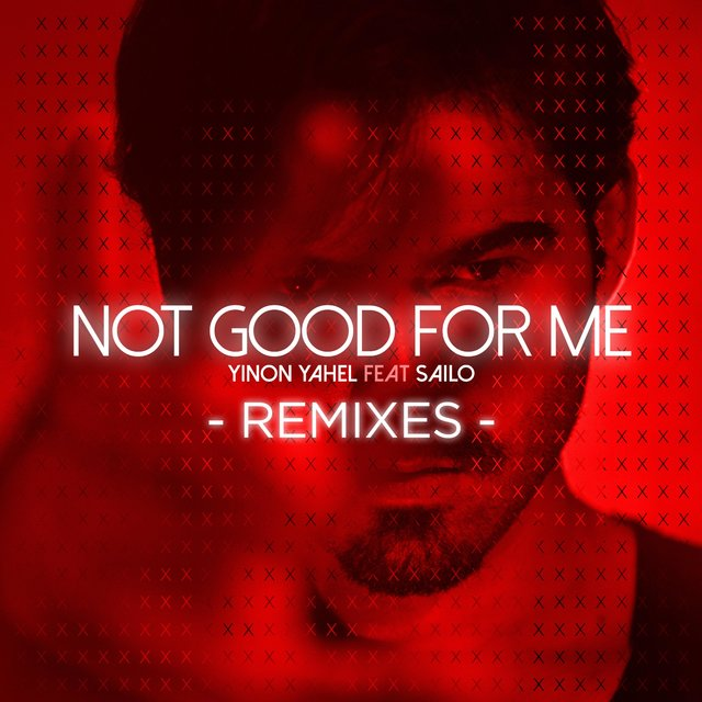 Not Good for Me (The Remixes)