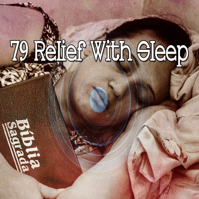 79 Relief with Sleep