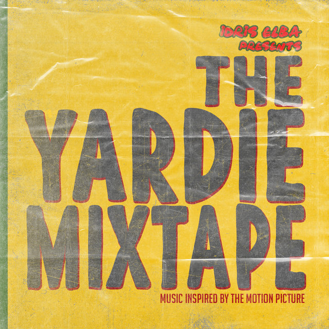 Cover art for album Idris Elba Presents:  The Yardie Mixtape by Idris Elba