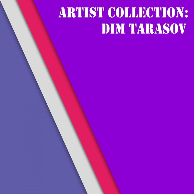 Artist Collection: Dim Tarasov