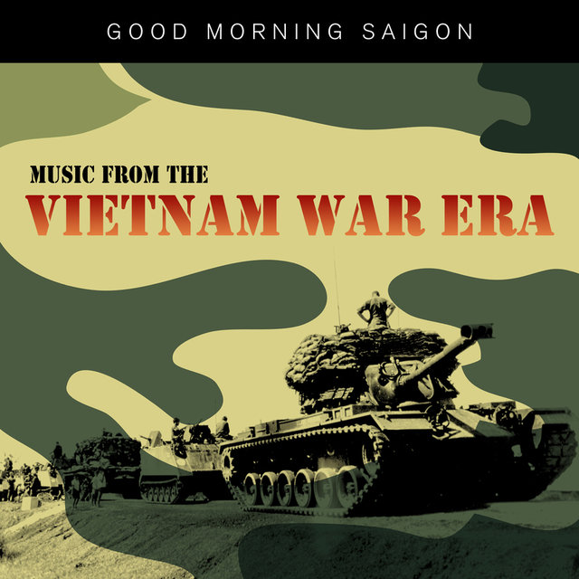 Good Morning Saigon - Music from the Vietnam War Era