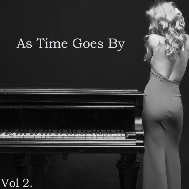 As Time Goes by Vol. 2 - Relaxing Cocktail Piano Favorites of the Golden Era