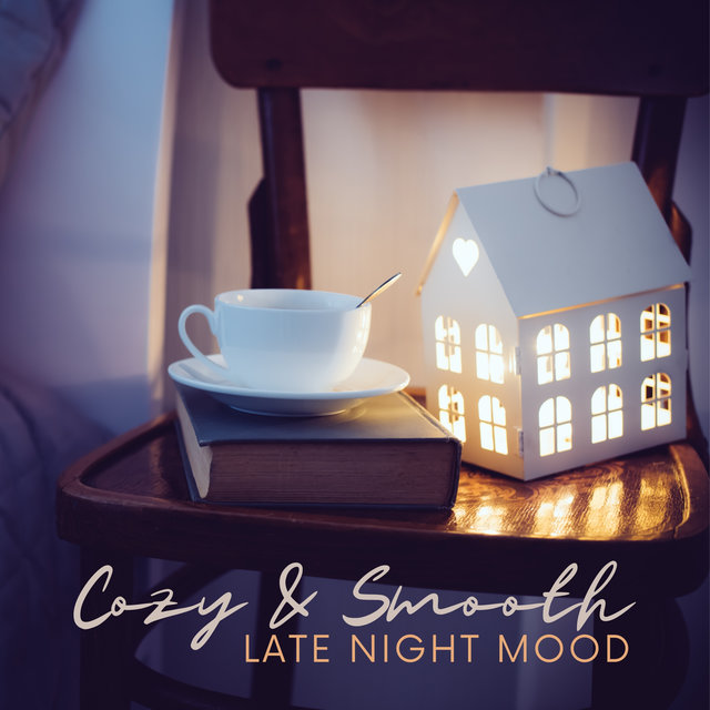 Cozy & Smooth Late Night Mood (Soft Relaxing Jazz, Piano & Saxophone Background, Soothing Night Jazz)