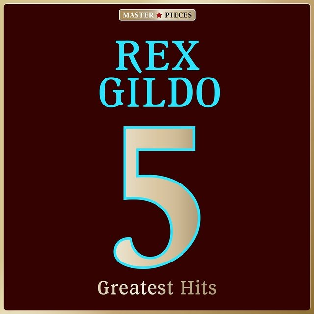 Masterpieces presents Rex Gildo: 5 Greatest Hits