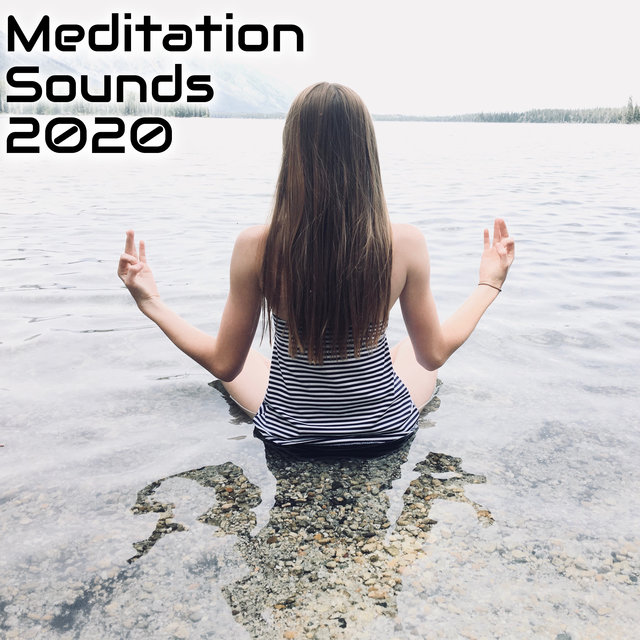 Meditation Sounds 2020 - Music for the Practice of Meditation, Asana and Yoga Exercises
