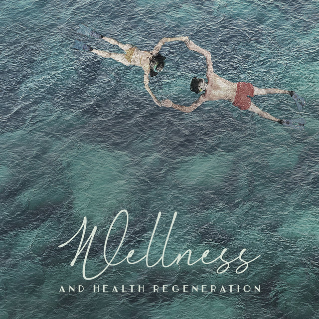 Wellness and Health Regeneration: Music for Healing, Therapy, Spa Treatments, Rehabilitation, Cure