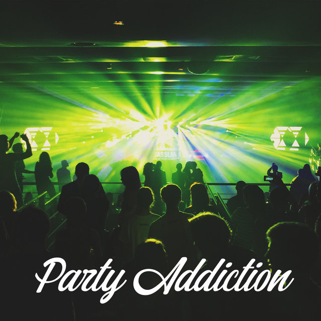 Party Addiction: Dance Compilation for Real Partygoers