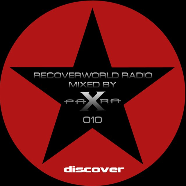 Recoverworld Radio 010 (Mixed by Para X)