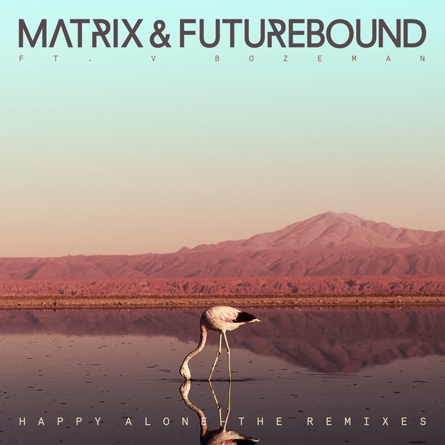 Happy Alone (feat. V. Bozeman) [Remixes] EP