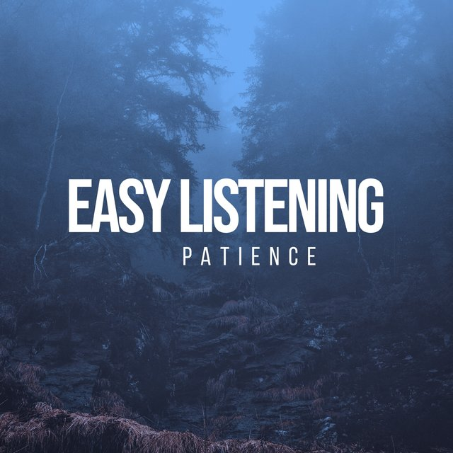 # Easy Listening Patience