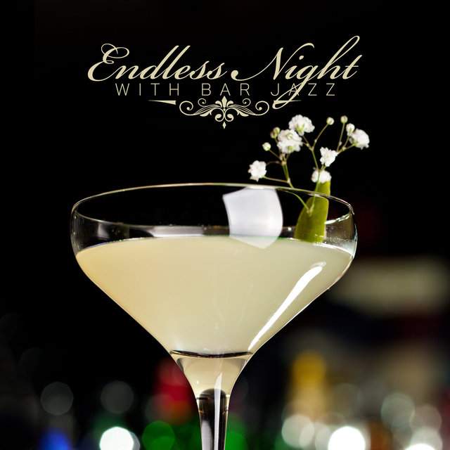 Endless Night with Bar Jazz
