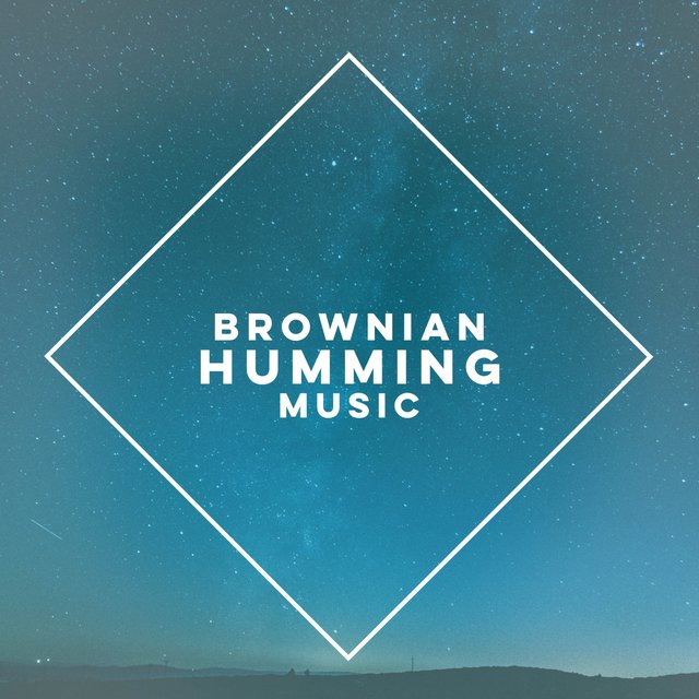 Brownian Humming Music