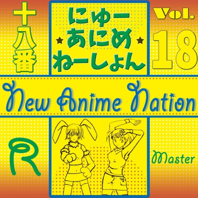 New Anime Nation, Vol. 18