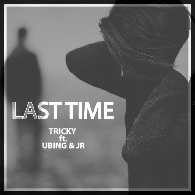 Last Time (feat. Ubinng & JR)