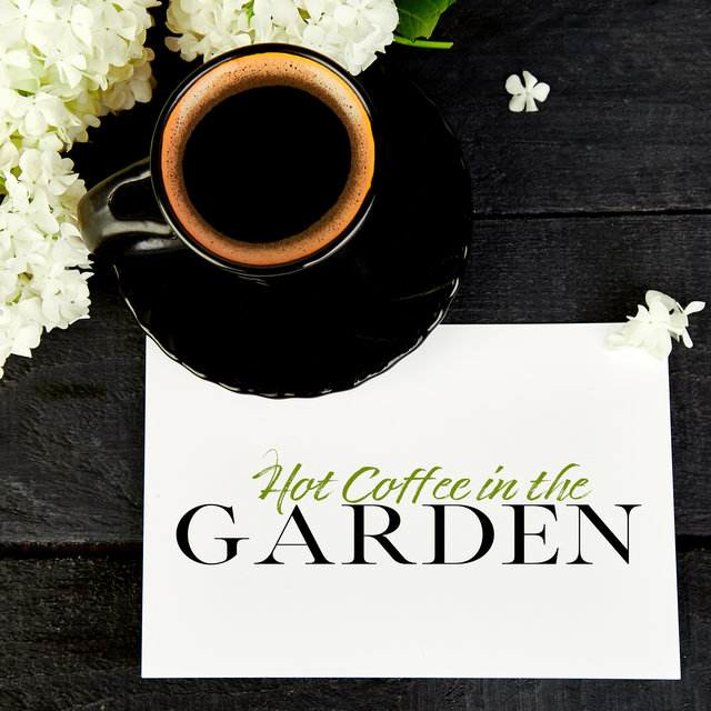 Hot Coffee in the Garden: Cafe Jazz Smooth Mix 2020