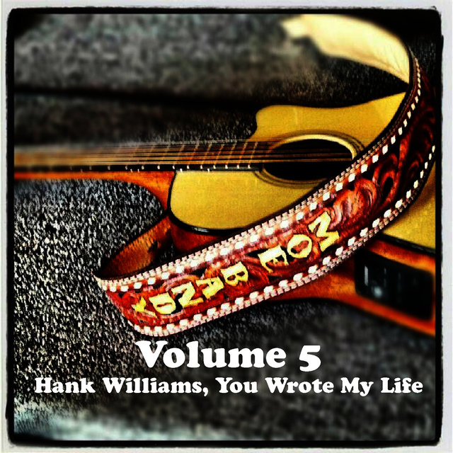 Volume 5 - Hank Williams, You Wrote My Life