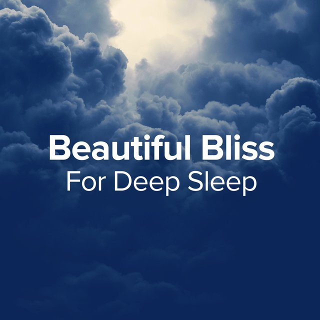 Beautiful Bliss for Deep Sleep