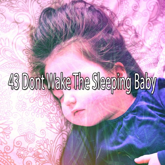 43 Dont Wake the Sleeping Baby