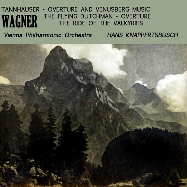 Wagner: Tannhauser & Flying Dutchman Overtures