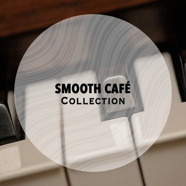 Smooth Café Piano Collection